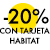 -20% con la tarjeta habitat ( nuevo )